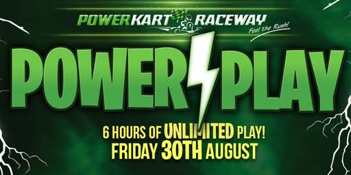 POWER PLAY AT POWER KART RACEWAY