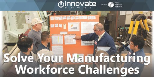 Solve Your Manufacturing Workforce Challenges
