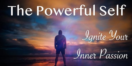 The Powerful Self - Ignite Your Inner Passion tickets