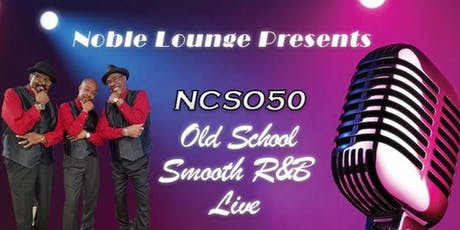 Old School Smooth R&B Live: Labor Day Bash w/ NCSO'50 tickets