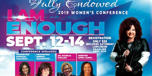 "Fully Endowed Women's Conference - ""I Am Enough"""