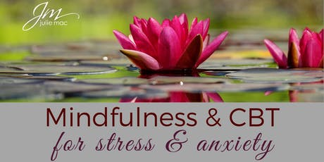 Mindfulness & CBT for Stress and Anxiety tickets