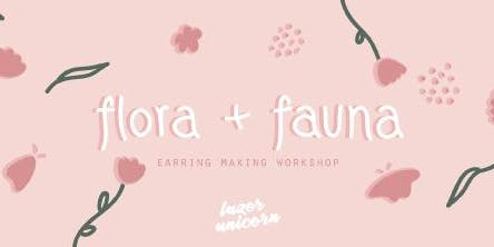 Flora & Fauna Earring Making Workshop