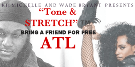 """Tone & Stretch""™️  *ATL*  (bring a friend for FREE) tickets"