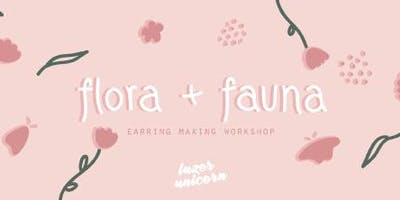 Flora & Fauna Earring Making Workshop