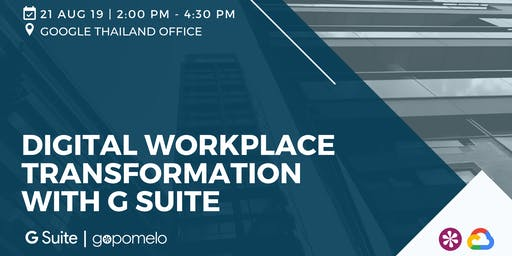DIGITAL WORKPLACE TRANSFORMATION WITH G SUITE
