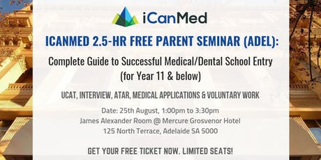 iCanMed Free Parent Seminar (ADELAIDE): Complete Guide to Successful Med/Dent Entry (Year 11 & Below) tickets