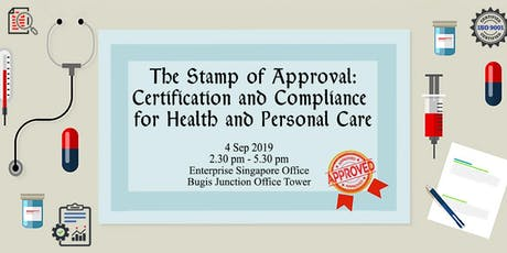 The Stamp of Approval: Certification & Compliance for Health and Personal Care tickets