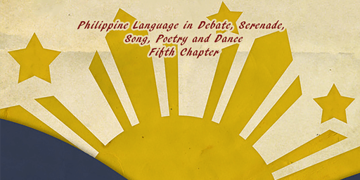 Philippine Language in Debate, Serenade, Song, Poetry & Dance