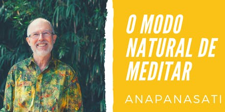 O modo natural de meditar - Anapanasati ingressos