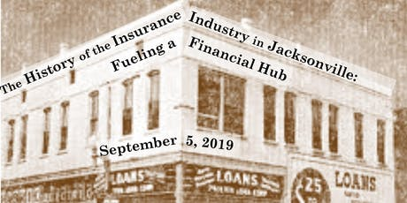 History of the Insurance Industry in Jacksonville: Fueling a Financial Hub tickets