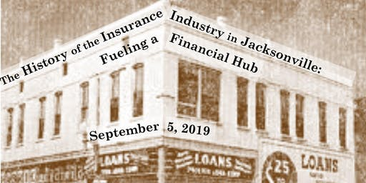 History of the Insurance Industry in Jacksonville: Fueling a Financial Hub