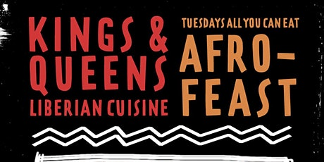 AfroFeast Tuesdays Powered By Kings & Queens Liberian Cuisine  tickets