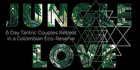 Jungle Love: 6-Day Tantric Retreat for Couples tickets