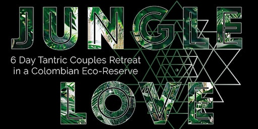 Jungle Love: 6-Day Tantric Retreat for Couples