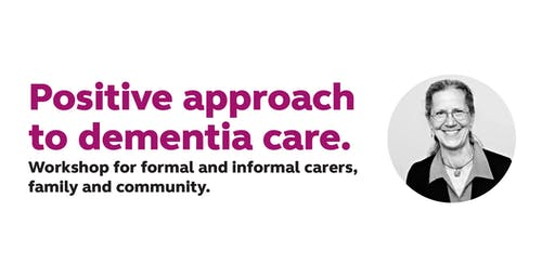 A positive approach to dementia care