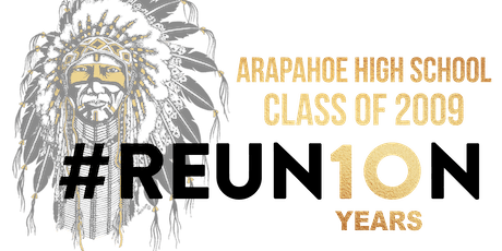 Arapahoe High School Class of 2009 10 Year Reunion tickets