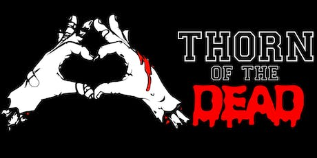 """Thorn of the Dead"" CINEMA #2 BY POPULAR DEMAND tickets"