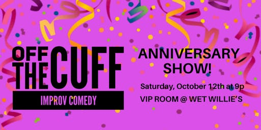 Off The Cuff Improv Anniversary  Show