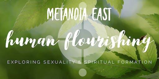 METANOIA EAST |Human Flourishing | Exploring Sexuality & Spiritual Formation