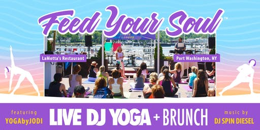 Feed Your Soul~ LIVE DJ YOGA & BRUNCH