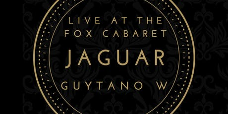 Live At The Fox - Jaguar // Guytano W  tickets