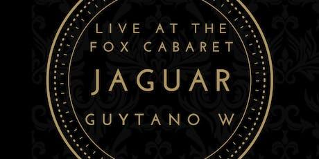 Live At The Fox - Jaguar // Guytano W  tickets