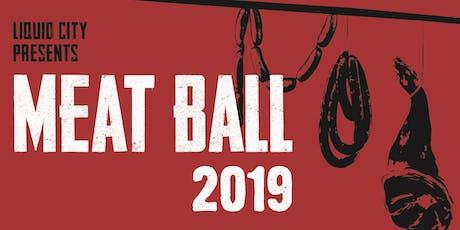 LIQUID CITY: Meat Ball 2019 tickets
