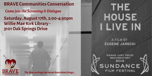 """BRAVE Communities' Conversation + Screening of """"The House I Lived In"""""""
