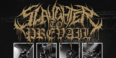 Slaughter To Prevail / Bodysnatcher / Orthodox / Prison