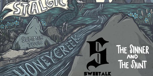 STALGIC TOUR KICKOFF w/ HONEY CREEK, SWEETALK , THE SINNER AND THE SAINT