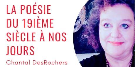 LA POÉSIE  DU 19IÈME SIÈCLE À NOS JOURS - Chantal DesRochers billets