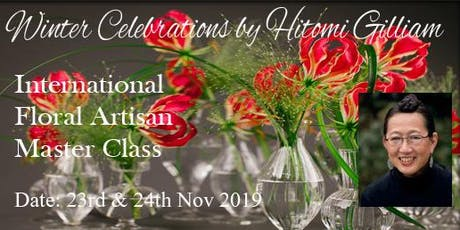 "Floral Artisan Master Class: ""Winter Celebrations - Techniques & Methods"" by Hitomi Gilliam AIFD (Canada) tickets"