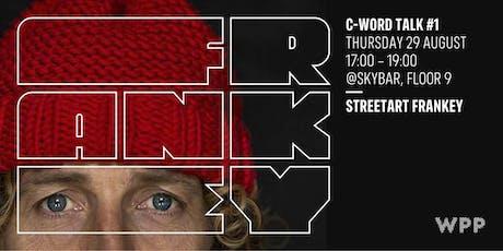C-Word Talk #1 - STREETART FRANKEY tickets
