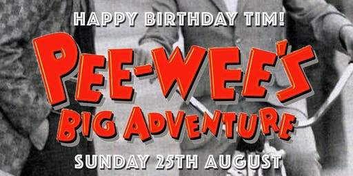 "TDSC presents Happy Birthday Tim Burton ""Pee-wee's Big Adventure (1985)"""
