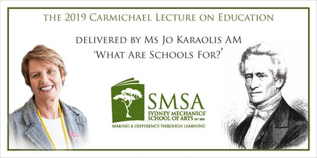 The Carmichael Lecture on Education: Jo Karaolis AM 'What are Schools For?' tickets