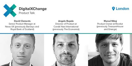 DigitalXChange Product Talk with Conde Nast, Revolut and NewsUK tickets
