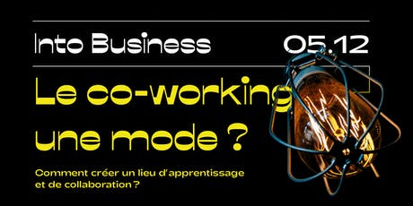 Into Business - Le co-working, une mode ? tickets