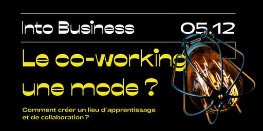 Into Business - Le co-working, une mode ?