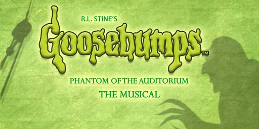 """Goosebumps, The Musical"""