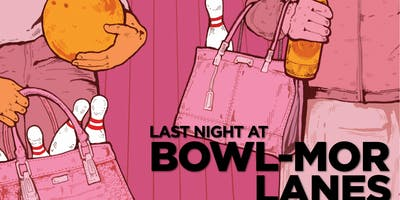 """Last Night at Bowl-Mor Lanes"""