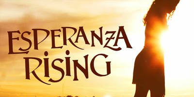 """Esperanza Rising"""