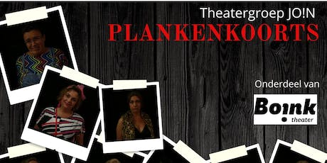 Theatergroep JO!N en BO!NK Theater presenteren 'Plankenkoorts' tickets