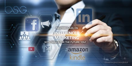 [WEEKDAY EXCLUSIVE] INFLUENCER MARKETING MASTERCLASS on Amazon / Facebook / LinkedIN tickets