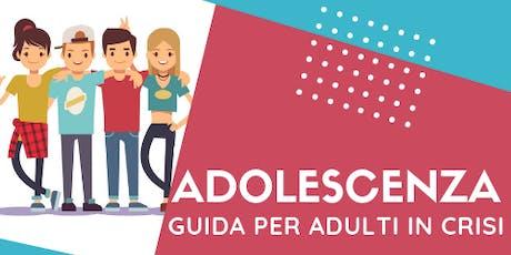 Adolescenza: guida per adulti in crisi biglietti
