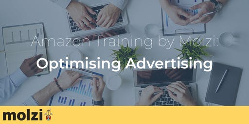 Amazon Training by Molzi: Optimising Advertising