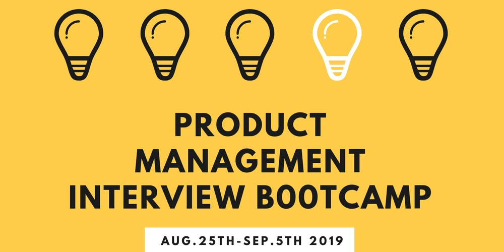 Product Interview Bootcamp Tickets, Sun, Aug 25, 2019 at 7:00 PM
