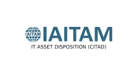 IAITAM IT Asset Disposition (CITAD) 2 Days Training in Vancouver tickets
