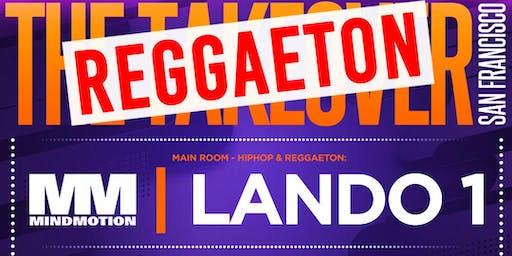THE REGGAETON TAKEOVER SF   REGGAETON & HIPHOP   2 ROOMS & PATIO W/MIND MOTION