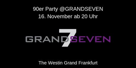 90er Party @GRANDSEVEN Tickets